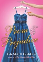 PROM & PREJUDICE by Elizabeth Eulberg