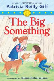 THE BIG SOMETHING by Patricia Reilly Giff