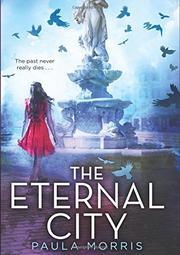 THE ETERNAL CITY by Paula Morris