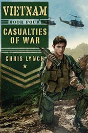 CASUALTIES OF WAR by Chris Lynch