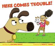 HERE COMES TROUBLE! by Corinne Demas
