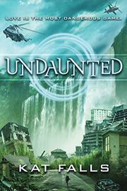 UNDAUNTED by Kat Falls