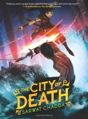 THE CITY OF DEATH by Sarwat Chadda
