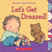 LET'S GET DRESSED! by Caroline Jayne Church