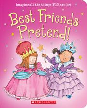 BEST FRIENDS PRETEND by Linda Leopold Strauss