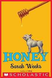 HONEY by Sarah Weeks
