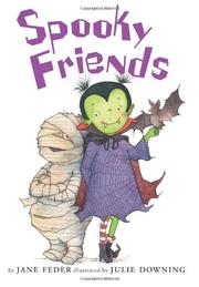 SPOOKY FRIENDS by Jane Feder