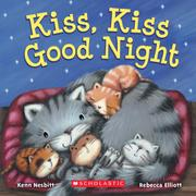 KISS, KISS GOOD NIGHT by Kenn Nesbitt