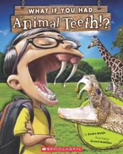 WHAT IF YOU HAD ANIMAL TEETH? by Sandra Markle