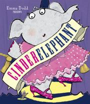 CINDERELEPHANT by Emma Dodd