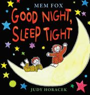 GOOD NIGHT, SLEEP TIGHT by Mem Fox