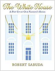 THE WHITE HOUSE by Robert Sabuda