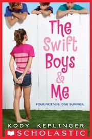THE SWIFT BOYS & ME by Kody Keplinger