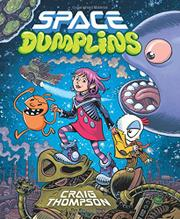 SPACE DUMPLINS by Craig Thompson