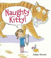 NAUGHTY KITTY! by Adam Stower