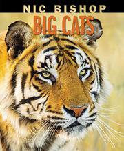 NIC BISHOP BIG CATS by Nic Bishop
