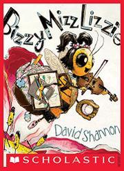 BIZZY MIZZ LIZZIE by David Shannon
