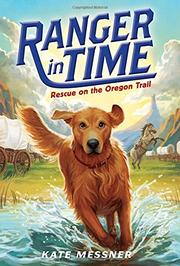 RESCUE ON THE OREGON TRAIL by Kate Messner