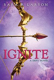 IGNITE by Sara B. Larson