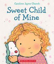 SWEET CHILD OF MINE by Caroline Jayne Church