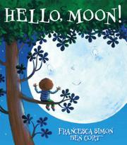 HELLO, MOON! by Francesca Simon
