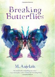 BREAKING BUTTERFLIES by M. Anjelais