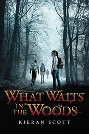 WHAT WAITS IN THE WOODS by Kieran Scott