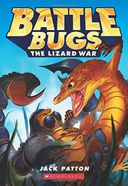 THE LIZARD WAR by Jack Patton