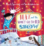 MAX AND THE WON'T GO TO BED SHOW by Mark Sperring