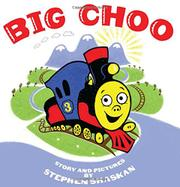 BIG CHOO by Stephen Shaskan