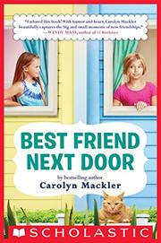 BEST FRIEND NEXT DOOR by Carolyn Mackler