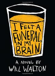 I FELT A FUNERAL IN MY BRAIN by Will Walton