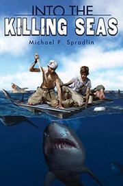 INTO THE KILLING SEAS by Michael P. Spradlin