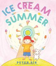 ICE CREAM SUMMER by Peter Sís