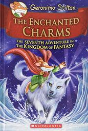 THE ENCHANTED CHARMS by Geronimo Stilton