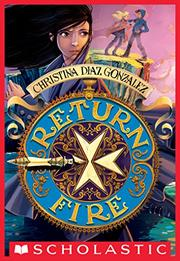 RETURN FIRE by Christina Diaz Gonzalez