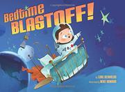 BEDTIME BLASTOFF! by Luke  Reynolds