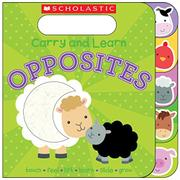 OPPOSITES by Scholastic Inc.