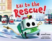 KAI TO THE RESCUE! by Audrey Penn