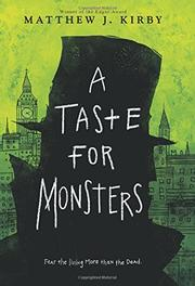 A TASTE FOR MONSTERS by Matthew J. Kirby