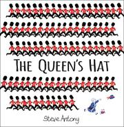 THE QUEEN'S HAT by Steve Antony