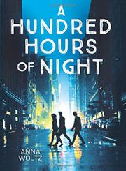 A HUNDRED HOURS OF NIGHT by Anna Woltz