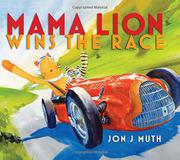 MAMA LION WINS THE RACE by Jon J Muth