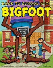 BACK TO SCHOOL WITH BIGFOOT by Samantha Berger