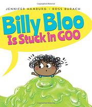BILLY BLOO IS STUCK IN GOO by Jennifer Hamburg