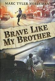 BRAVE LIKE MY BROTHER by Marc Tyler Nobleman