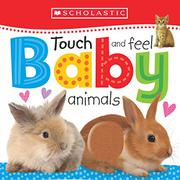 TOUCH AND FEEL BABY ANIMALS by Scholastic Inc.