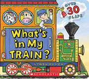 WHAT'S IN MY TRAIN? by Linda Bleck