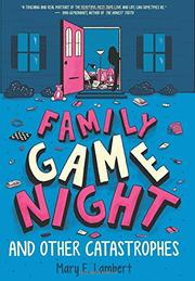 FAMILY GAME NIGHT AND OTHER CATASTROPHES by Mary E. Lambert
