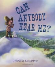 CAN ANYBODY HEAR ME? by Jessica Meserve